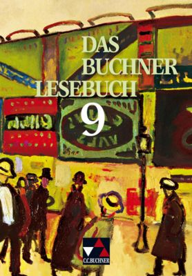 Das Buchner Lesebuch: 9. Jahrgangsstufe, Ursula Baltz-Otto, Karl Hotz, Gerhard C. Krischker, Christoph Schappert, Klaus Will