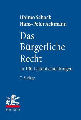 Das Bürgerliche Recht in 100 Leitentscheidungen, Haimo Schack, Hans-Peter Ackmann