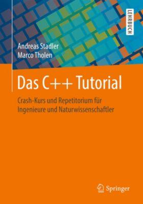 Das C++ Tutorial, Andreas Stadler, Marco Tholen