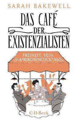Das Café der Existenzialisten, Sarah Bakewell