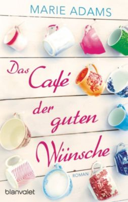 Das Café der guten Wünsche, Marie Adams