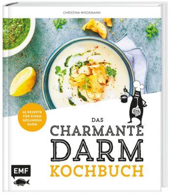 Das charmante Darmkochbuch, Christina Wiedemann