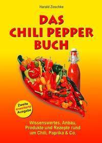 Das Chili Pepper Buch 2.0, Harald Zoschke