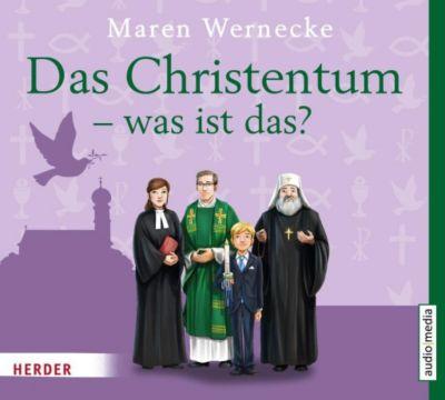 Das Christentum - was ist das?, 2 Audio-CDs, Maren Wernecke