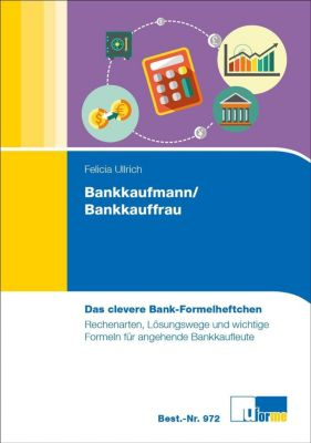 Das clevere Bank-Formelheftchen, Felicia Ullrich