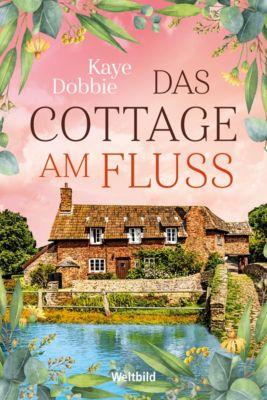 Das Cottage am Fluss, Kaye Dobbie