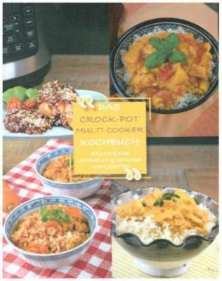 Das Crock-Pot Multi-Cooker Kochbuch -  pdf epub