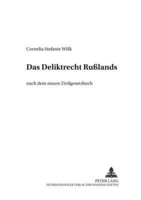 Das Deliktsrecht Rußlands, Cornelia Stefanie Wölk