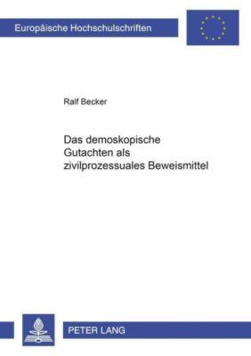 Das demoskopische Gutachten als zivilprozessuales Beweismittel, Ralf Becker