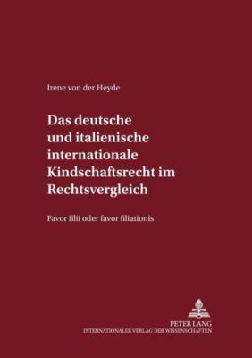 Das deutsche und italienische internationale Kindschaftsrecht im Rechtsvergleich, Irene von der Heyde