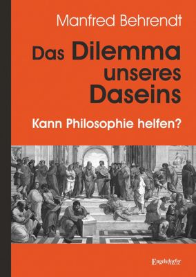 Das Dilemma unseres Daseins, Manfred Behrendt