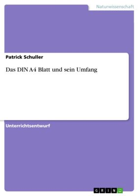 Das DIN A4 Blatt und sein Umfang, Patrick Schuller
