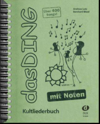 Das Ding - mit Noten, Andreas Lutz, Bernhard Bitzel