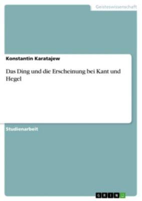 Das Ding und die Erscheinung bei Kant und Hegel, Konstantin Karatajew
