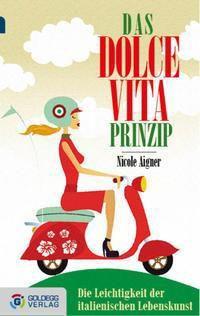 Das Dolce Vita-Prinzip - Nicole Aigner |
