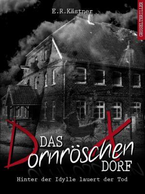 Das Dornröschen-Dorf, E.R. Kästner