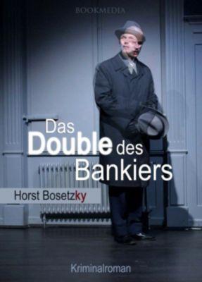 Das Double des Bankiers: Berlin Krimi, Horst (-ky) Bosetzky