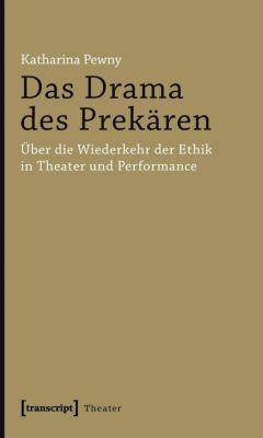 Das Drama des Prekären - Katharina Pewny |