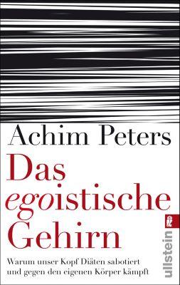 Das egoistische Gehirn, Achim Peters