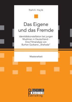 Das Eigene und das Fremde. Identitätskonstellation bei jungen Muslimen in Deutschland - Eine Filmanalyse von Burhan Qurbanis Shahada, Nahili Hajib