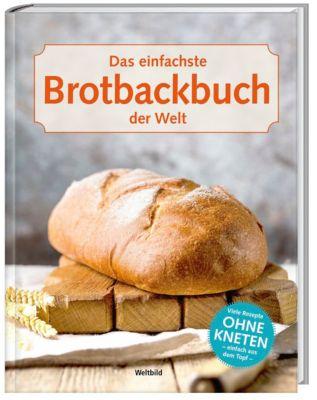Das einfachste Brotbackbuch der Welt