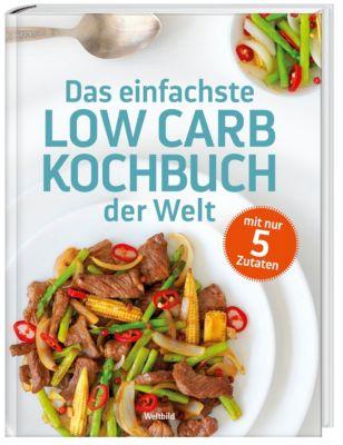 Das einfachste Low Carb Kochbuch der Welt