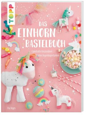 Das Einhorn-Bastelbuch, Pia Deges