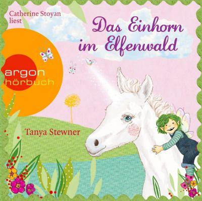 Das Einhorn im Elfenwald, 2 Audio-CDs, Tanya Stewner