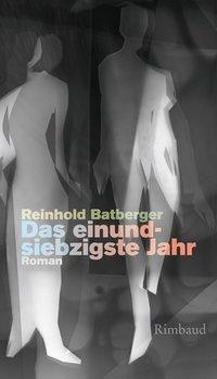 Das einundsiebzigste Jahr - Reinhold Batberger pdf epub