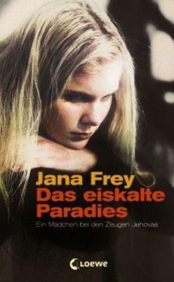 Das eiskalte Paradies, Jana Frey
