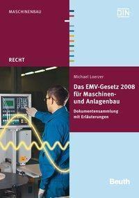 Das EMV-Gesetz 2008 für Maschinen- und Anlagenbau, Michael Loerzer