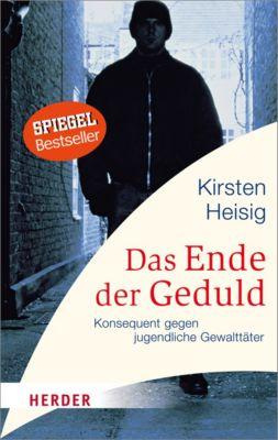 Das Ende der Geduld, Kirsten Heisig