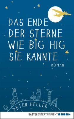 Das Ende der Sterne wie Big Hig sie kannte, Peter Heller