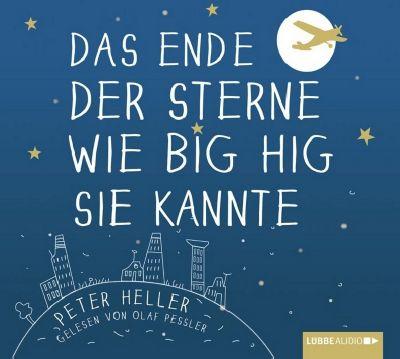 Das Ende der Sterne wie Big Hig sie kannte, 6 Audio-CDs, Peter Heller