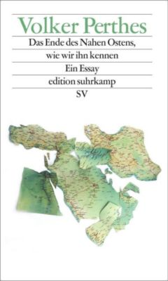 Das Ende des Nahen Ostens, wie wir ihn kennen, Volker Perthes