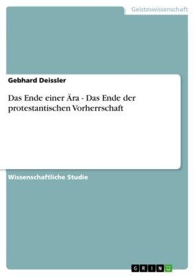 Das Ende einer Ära - Das Ende der protestantischen Vorherrschaft, Gebhard Deissler