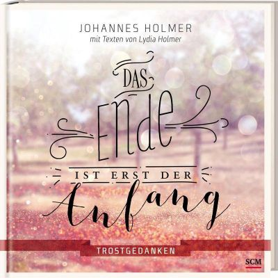 Das Ende ist erst der Anfang, Johannes Holmer