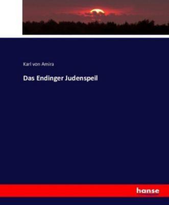 Das Endinger Judenspeil, Karl von Amira
