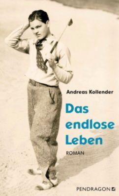 Das endlose Leben - Andreas Kollender pdf epub