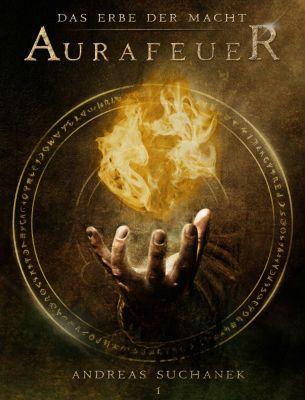 Das Erbe der Macht: Das Erbe der Macht - Band 1: Aurafeuer (Urban Fantasy), Andreas Suchanek