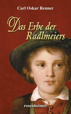 Das Erbe der Radlmeiers - Carl O. Renner pdf epub