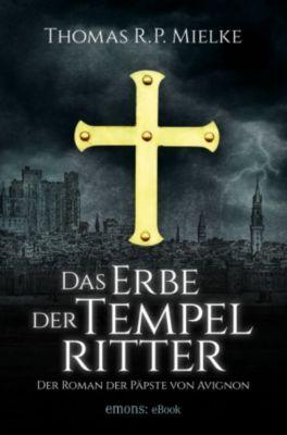 Das Erbe der Tempelritter, Thomas R.P. Mielke