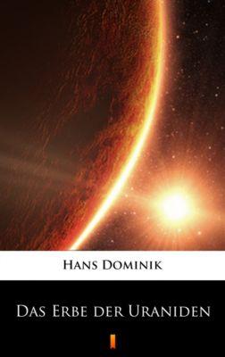 Das Erbe der Uraniden, Hans Dominik