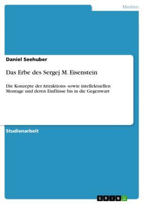 Das Erbe des Sergej M. Eisenstein, Daniel Seehuber