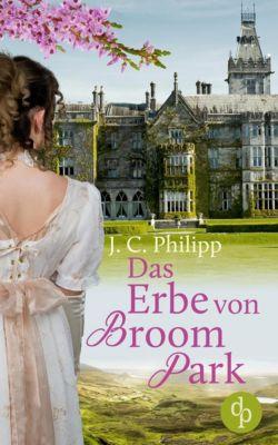 Das Erbe von Broom Park (Regency Roman, Historisch, Liebe), J. C. Philipp