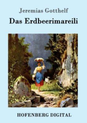 Das Erdbeerimareili, Jeremias Gotthelf