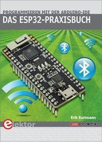 Das ESP32-Praxisbuch, Erik Bartmann