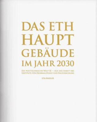 Das ETH Hauptgebäude im Jahr 2030 - Uta Hassler pdf epub
