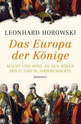 Das Europa der Könige, Leonhard Horowski