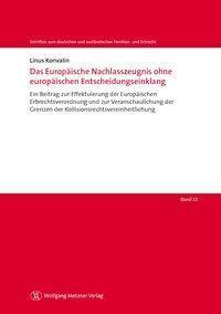 Das Europäische Nachlasszeugnis ohne europäischen Entscheidungseinklang, Linus Konvalin